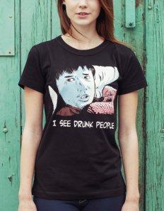 Dámské tričko s potiskem – I see drunk people