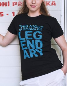 Dámské tričko s potiskem – This night is gonna be legendary