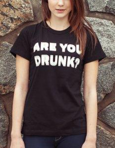Dámské tričko s potiskem – Are you drunk? černé