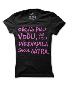 Dámské tričko s potiskem – Občas piju vodu – růžové