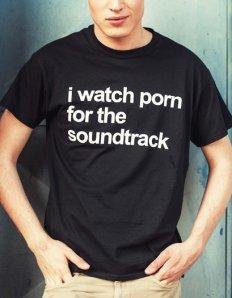 Pánské tričko s potiskem – I watch porn for the soundtrack