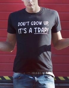 Pánská trička s potiskem – Don't Grow Up It's a trap
