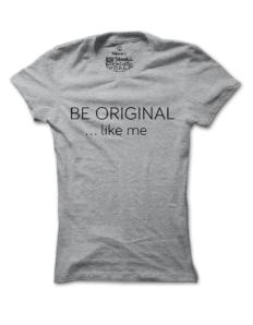 Dámské tričko s potiskem Be original