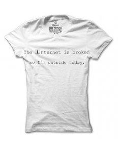 Dámské tričko s potiskem The internet is broken