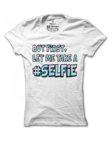 Dámské tričko s potiskem Take a selfie