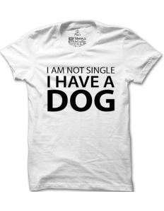 Pánské tričko s potiskem I am not single I have a dog