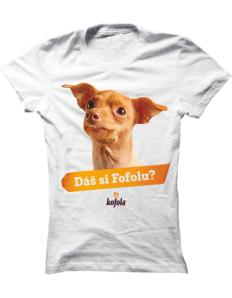 Dámské tričko s potiskem Dáš si Fofolu?