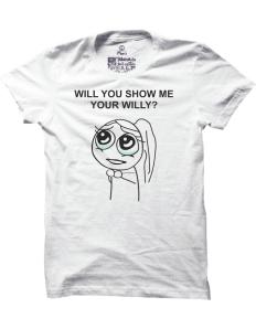 Pánské tričko s potiskem Will you show me your willy?