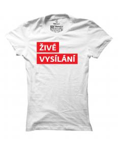 Dámské tričko s potiskem Živé vysílání