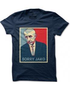 Pánské tričko s potiskem Sorry jako