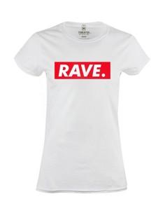 Dámské tričko s potiskem Rave