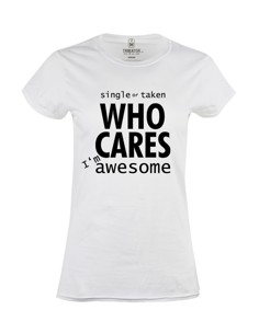 Dámské tričko s potiskem Who cares